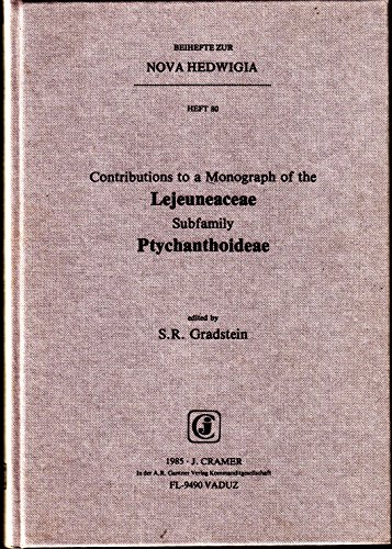 Contributions to a Monograph of the Lejeuneaceae Subfamily Ptychanthoideae